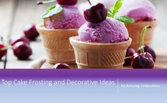 Top Cake Frosting and Decorative Ideas