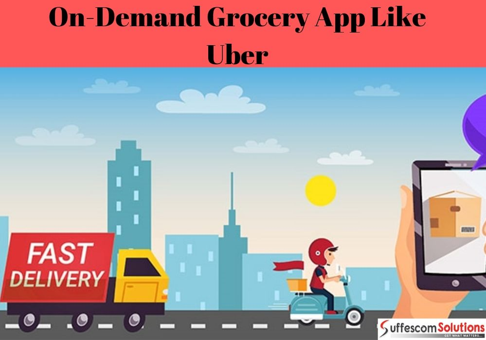 Essential Features for an on-demand grocery app like Uber